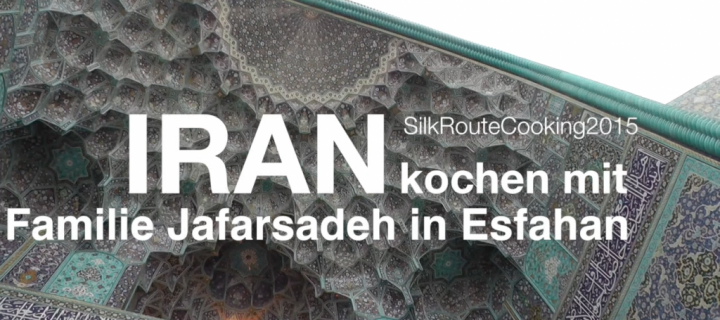 Silk Route Cooking – Esfahan/ Iran